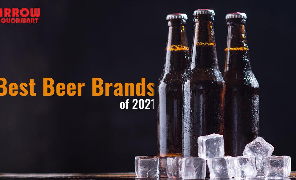 5 Best Beer Brands of 2021- Arrow Liquormart